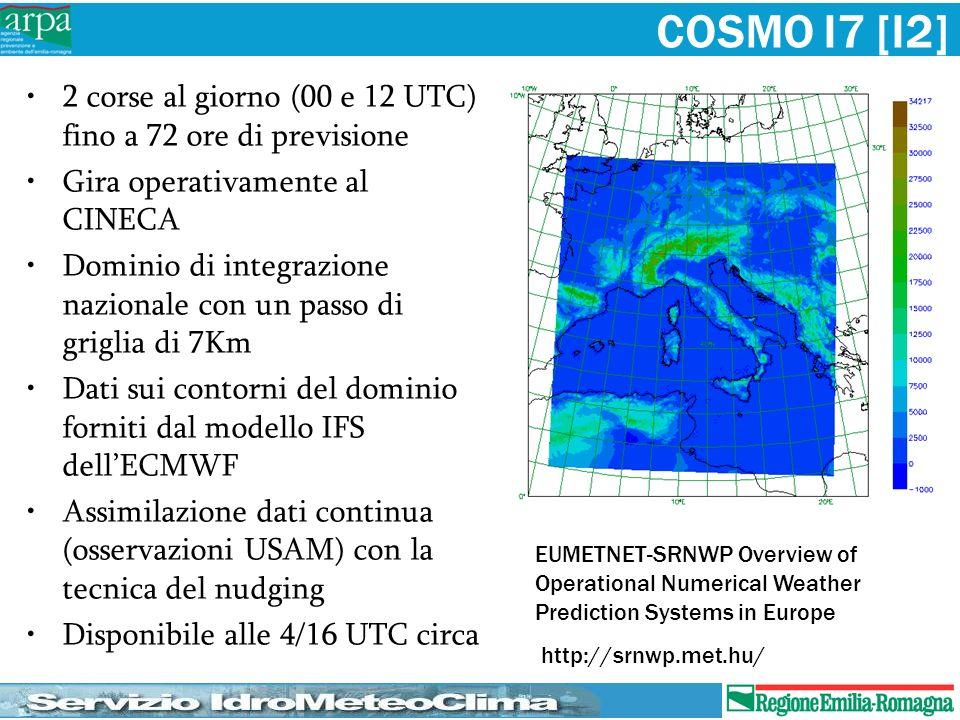 COSMO I7 [I2] 2 corse al giorno (00 e 12 UTC) fino a 72 ore di previsione. Gira operativamente al CINECA.